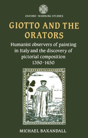 Giotto and the Orators: Humanist Observers of Pain...