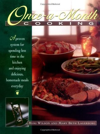Once-A-Month Cooking: A Proven System for Spending...