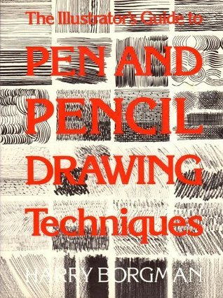 The Illustrator's Guide to Pen and Pencil Drawing ...