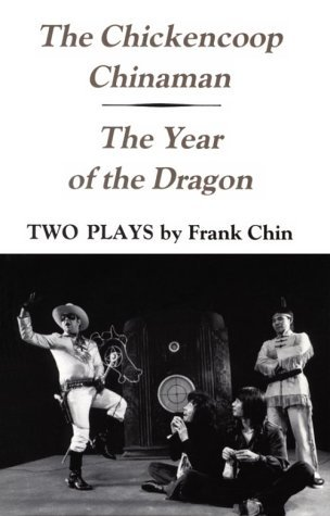 The Chickencoop Chinaman & The Year of the Dragon