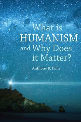 What Is Humanism, and Why Does It Matter?