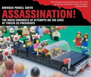 Assassination!: The Brick Chronicle of Attempts on...