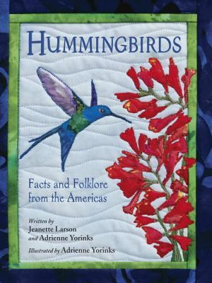 Hummingbirds: Facts and Folklore from the Americas...