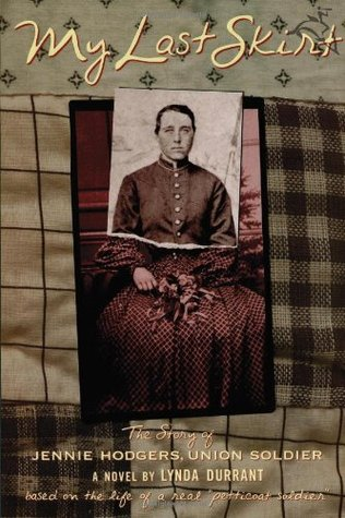 My Last Skirt: The Story of Jennie Hodgers, Union ...