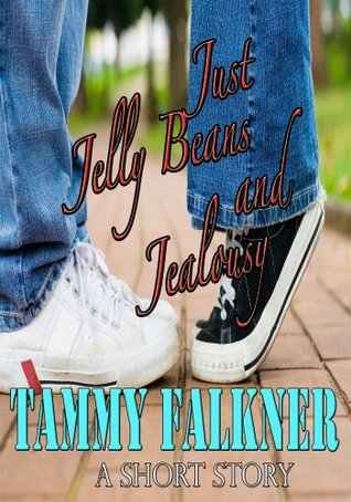 Just Jelly Beans and Jealousy