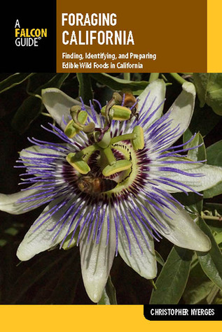 Foraging California: Finding, Identifying, and Pre...