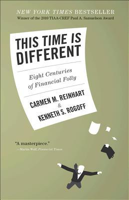 This Time Is Different: Eight Centuries of Financi...