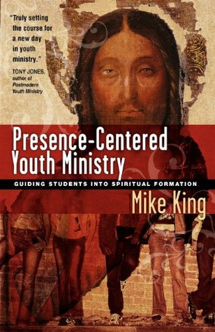 Presence-Centered Youth Ministry: Guiding Students...
