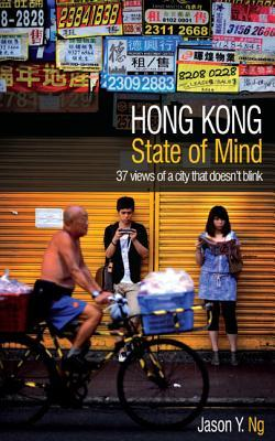 HONG KONG State of Mind: 37 Views of a City That D...