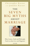The Seven Big Myths about Marriage: Wisdom from Fa...