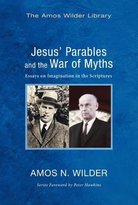 Jesus' Parables and the War of Myths: Essays on Im...