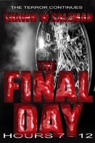 The Final Day: Hours 7-12
