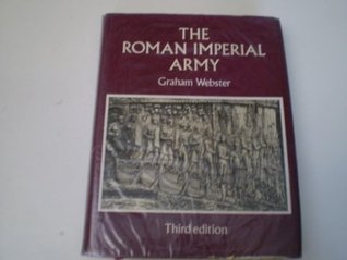 The Roman Imperial Army: Of The First And Second C...