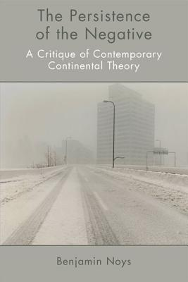 The Persistence of the Negative: A Critique of Con...