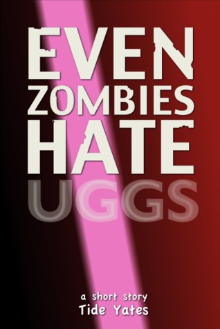 Even Zombies Hate Uggs