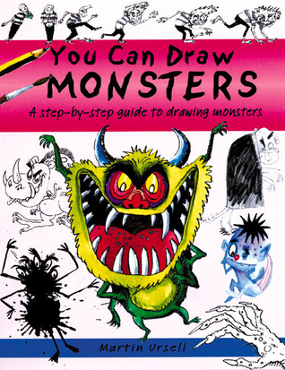 You Can Draw Monsters: A Step-by-Step Guide to Dra...