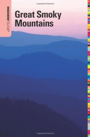Insiders' Guide® to the Great Smoky Mountains, 6t...