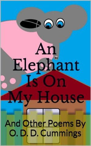 An Elephant Is On My House: And Other Poems