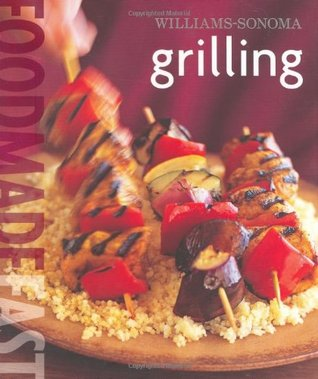 Williams-Sonoma: Grilling: Food Made Fast