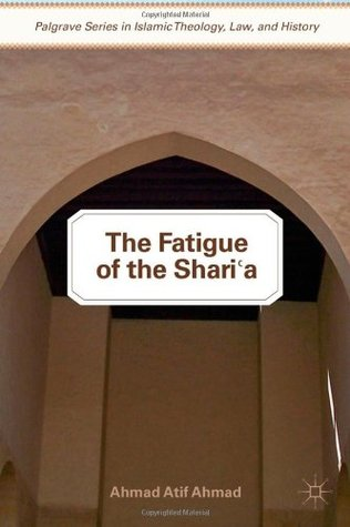 The Fatigue of the Shari'a