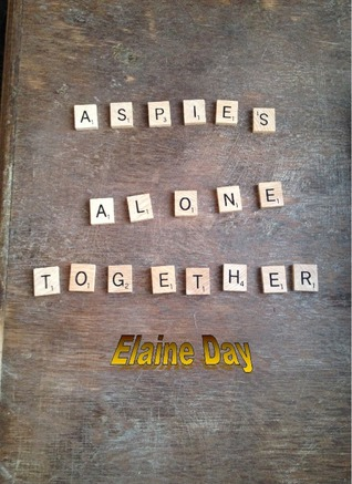 Aspies Alone Together- A Survival Guide for Women ...