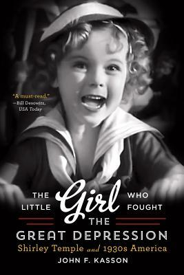 The Little Girl Who Fought the Great Depression: S...