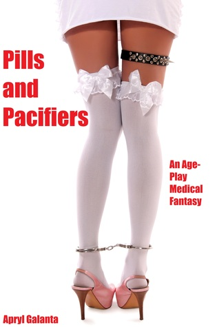 Pills and Pacifiers: An Age-Play Medical Fantasy