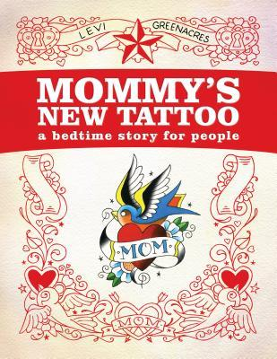 Mommy's New Tattoo: A Bedtime Story for People