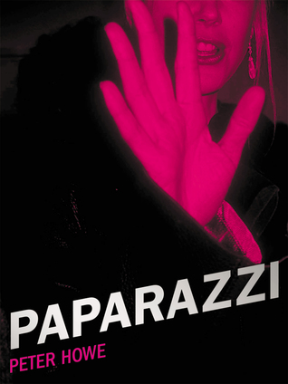 Paparazzi: And Our Obsession with Celebrity