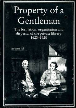 Property of a Gentleman: The Formation, Organisati...