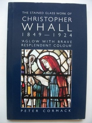 The Stained Glass Work of Christopher Whall (1849-...