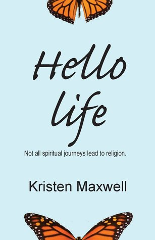 Hello Life: Not All Spiritual Journeys Lead to Rel...