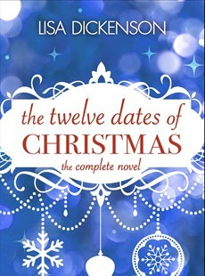 The Twelve Dates of Christmas - The Complete Novel...