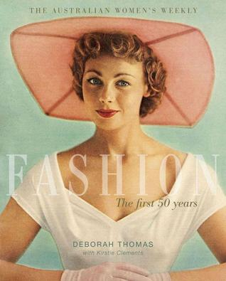 The Australian Women's Weekly : fashion the first ...