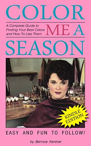 Color Me A Season: A Complete Guide to Finding You...