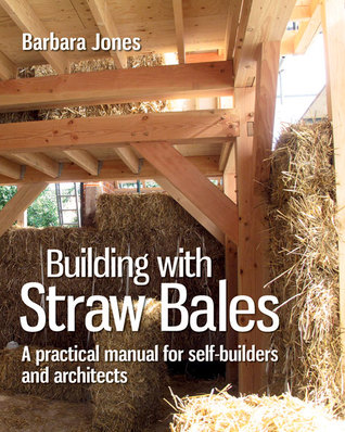 Building with Straw Bales: A Practical Manual for ...