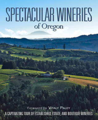 Spectacular Wineries of Oregon: A Captivating Tour...