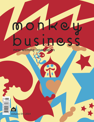 Monkey Business: New Writing from Japan - Volume 4...