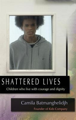 Shattered Lives: Children Who Live with Courage an...