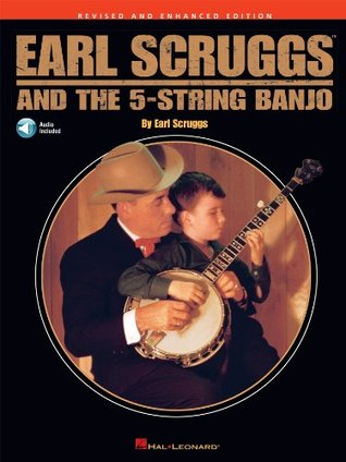 Earl Scruggs and the 5-String Banjo: Revised and E...