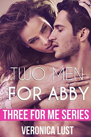 Two Men for Abby (MMF Threesome Menage) (Three For...