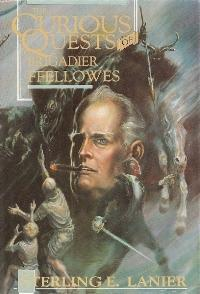 Curious Quests of Brigadier Ffellowes