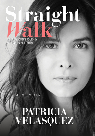 Straight Walk: A Supermodel's Journey to Finding H...