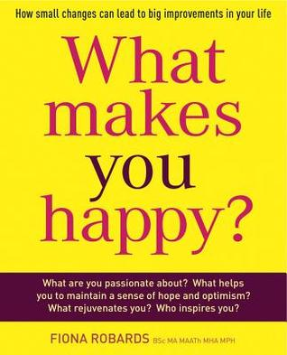 What Makes You Happy?: How small changes can lead ...