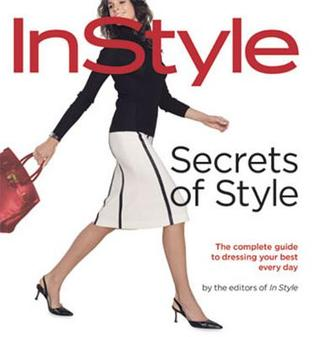 InStyle: Secrets of Style: The Complete Guide to D...