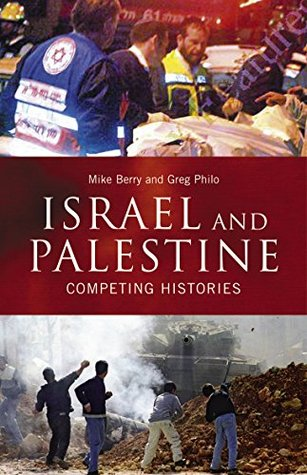 Israel and Palestine: Competing Histories (Middle ...