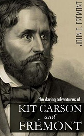 Kit Carson and John C. Frémont: Pathway to the Pa...