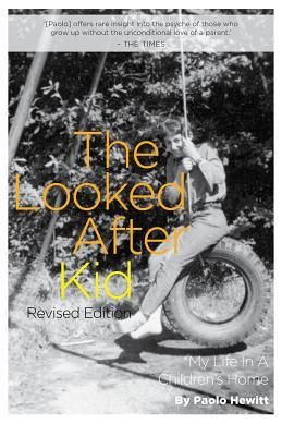 The Looked After Kid, Revised Edition: My Life in ...