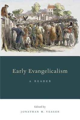 Early Evangelicalism: A Reader