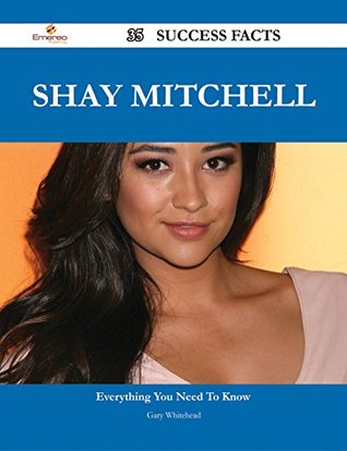 Shay Mitchell 35 Success Facts - Everything you ne...